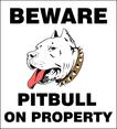 Beware Pitbull Sign