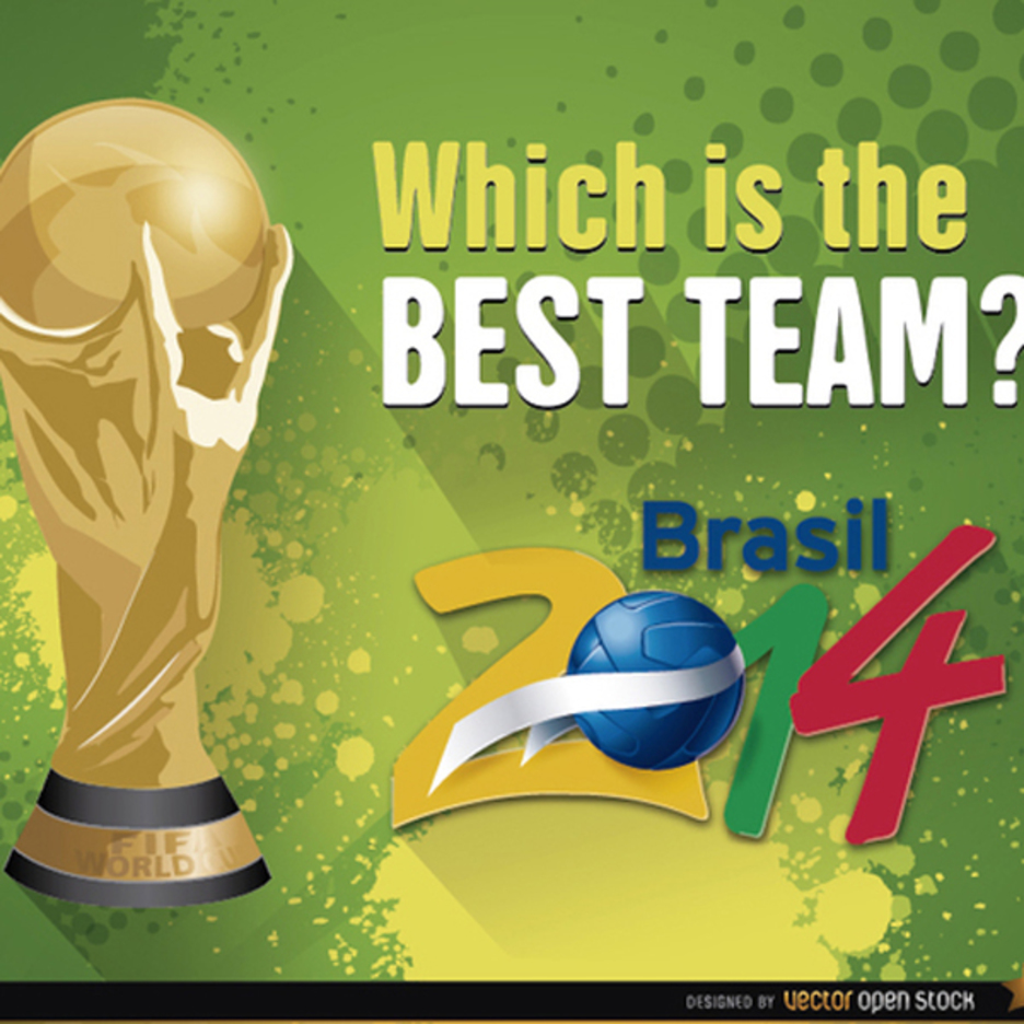 Brazil 2014 World Cup Best team